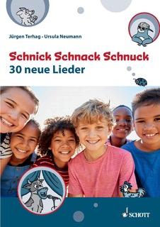 Liederbuch für Schule und Chor: Schnick Schnack Schnuck, 30 neue Lieder von Ursula Neumann und Jürgen Terhag bei Schott Music